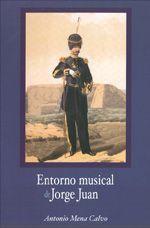 Entorno Musical de Jorge Juan, de Antonio Mena Calvo