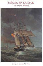 España en la Mar. Una Historia Milenaria, de José Ignacio González-Aller Hierro