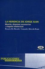 La Herencia de Jorge Juan. Muerte, disputas sucesorias y legado intelectual, de Rosario de Maculet y Armando Alberola Romá