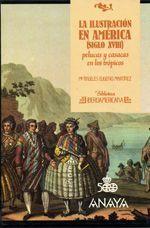 La Ilustración en América ( Siglo XVIII ), de María Ángeles Eugenio Martínez