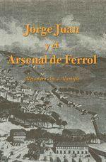 Jorge Juan y el Arsenal del Ferrol, de Alejandro Anca Alamillo