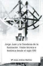 Jorge Juan y la Geodesia de la Ilustración, de Mª Jesús Jiménez Martínez