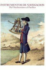 Instrumentos de Navegación: del Mediterráneo al Pacífico, de Manuel A. Sellés