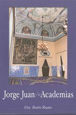 Jorge Juan y las Academias, de Eloy Benito Ruano