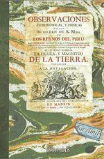 Observaciones, de Observaciones Astronómicas y Phisicas Hechas de Orden de S. Mag. en Los Reynos del Peru