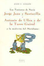 Los Tenientes de Navío Jorge Juan y Santacilia y Antonio de Ulloa y de la Torre-Guiral y la Medición del Meridiano, de Julio F. Guillén