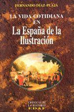 La Vida Cotidiana en la España de la Ilustración, de Fernando Díaz-Plaja