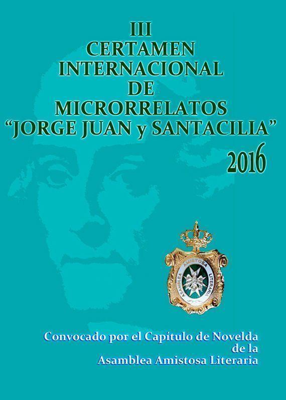 Convocado III Certámen Internacional de Microrrelatos  'JORGE JUAN SANTACILIA. DE PEQUEÑO FILÓSOFO A NEWTON ESPAÑOL'